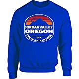 Jordan Valley Oregon - Life is Better Here - Adult Sweatshirt 5XL Royal