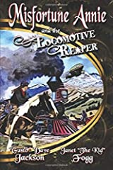 Misfortune Annie and the Locomotive Reaper (Volume 1) Paperback