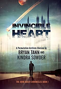 Invincible Heart: The John Baker Chronicles: A Permutation Archives Division (The Permutation Archives Book 1) by [Tann, Bryan, Sowder, Kindra]
