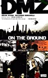 """DMZ Vol. 1 On the Ground by Brian Wood (6/7/2006)"" av aa"