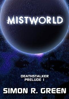 Mistworld (Deathstalker Prelude Book 1) by [Green, Simon R.]