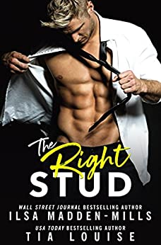 The Right Stud: a sexy romantic comedy by [Madden-Mills, Ilsa, Louise, Tia]