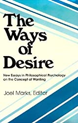 Ways of Desire (Paper) (Precedent Studies in Ethics and the Moral Sciences)