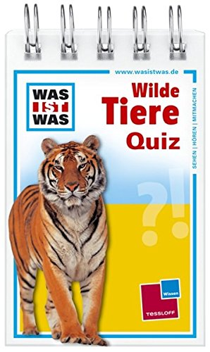 Was ist was Quizblock: Wilde Tiere: 120 Fragen und Antworten! Mit Spielanleitung und Punktewertung