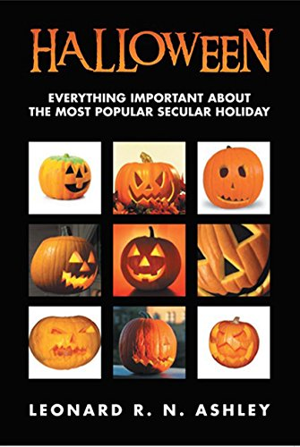 Halloween: Everything Important About the Most Popular Secular (Everything About Halloween)