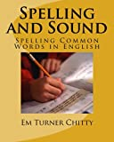 Spelling and Sound: Spelling Common Words in English