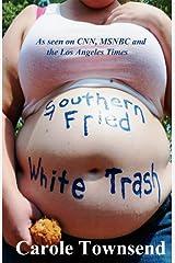 Southern Fried White Trash Kindle Edition
