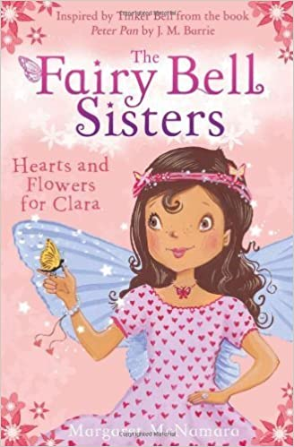 The Fairy Bell Sisters: Hearts and Flowers for Clara by McNamara, Margaret (2014)