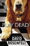 Play Dead, David Rosenfelt, 0446582417