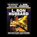 The Ultimate Adventure | L. Ron Hubbard