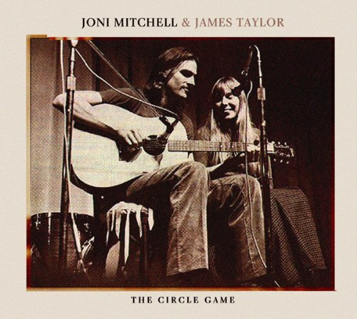 The Circle Game By Joni Mitchell & James Taylor (2007-11-05)