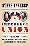 Books : Imperfect Union: How Jessie and John Frémont Mapped the West, Invented Celebrity, and Helped Cause the Civil War