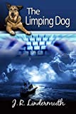 The Limping Dog by J.R. Lindermuth front cover