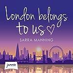 London Belongs to Us | Sarra Manning
