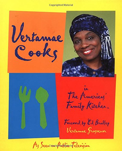 Vertamae Cooks Again More Recipes From The Americas Family Kitchen