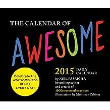 Calendar of Awesome 2015 Daily Calendar by Neil Pasricha (2014-07-22)