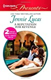 Front cover for the book A Reputation for Revenge [and] The Greek Billionaire's Baby Revenge by Jennie Lucas