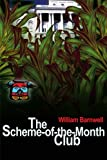 The Scheme-of-the-Month Club, William C. Barnwell, 0595204627