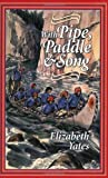 With Pipe, Paddle and Song: A Story of the