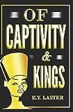 OF CAPTIVITY & KINGS