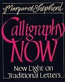 Calligraphy Now, Margaret Shepherd, 0399511482