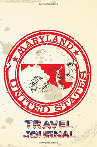 Maryland United States Travel Journal: Blank Travel Notebook (6x9), 108 Lined Pages, Soft Cover (Blank Travel Journal)(Travel Journals To Write In)