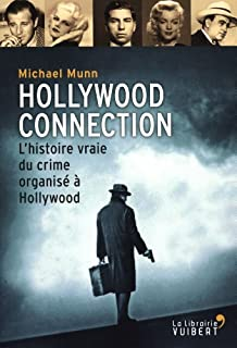 Hollywood connection : l'histoire vraie du crime organisé à Hollywood, Munn, Michael
