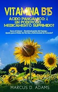 Vitamina B15 – Ácido Pangámico: ¿Un poderoso medicamento suprimido?: Cura al Cáncer –…