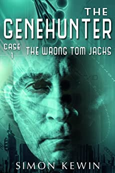 The Wrong Tom Jacks: The Genehunter, Case 1 by [Kewin, Simon]