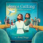 The Jesus Calling Bible Storybook Audiobook by Sarah Young Narrated by Jayne Salters