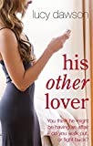 img - for 'HIS OTHER LOVER: YOU THINK HE MIGHT BE HAVING AN AFFAIR -DO YOU WALK OUT, OR FIGHT BACK?' book / textbook / text book