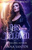 His Beloved: Paranormal Vampire Romance (The Mate Series) (Volume 1) by  Anna Santos in stock, buy online here