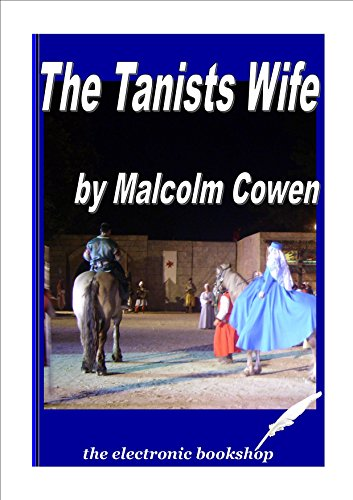 The Tanist's Wife and other stories: Stories of Alternative Histories
