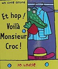 Et hop ! voilà Monsieur Croc par Jo Lodge
