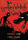 The Wooden Mile: Something Wickedly Weird, vol. 1