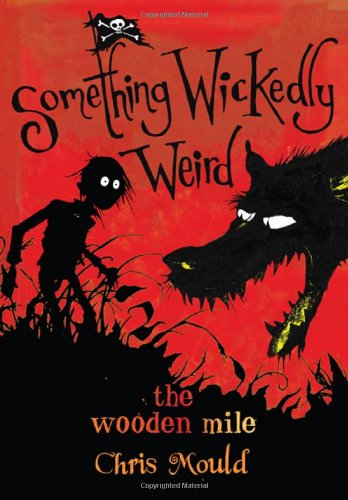 Read Online The Wooden Mile: Something Wickedly Weird, vol. 1 PDF