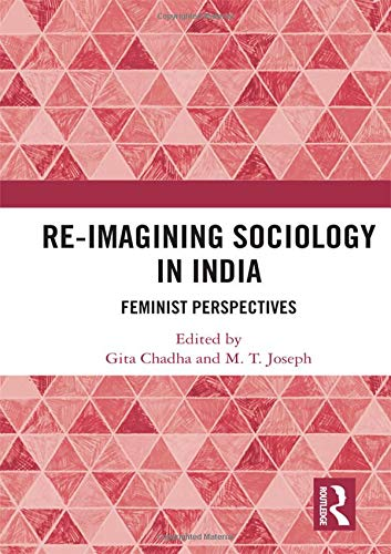 Re-Imagining Sociology in India: Feminist Perspectives (Imagining India)