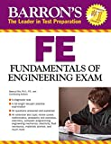 Barron's FE Exam: Fundamentals of Engineering Exam (Barron's Fe: Fundamentals of Engineering Exam)
