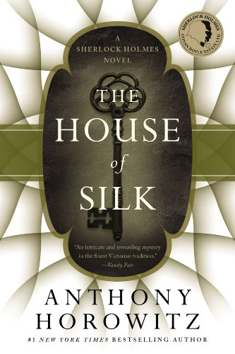 The House of Silk: A Sherlock Holmes Novel by [Horowitz, Anthony]