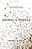 Animal's People, Indra Sinha, 1416578781