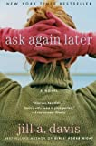 Ask Again Later, Jill A. Davis, 0060875976