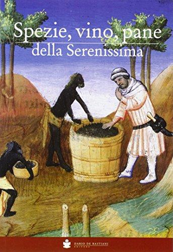 Spezie, vino, pane della Serenissima por Giampiero Rorato