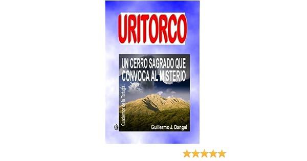Uritorco, un cerro sagrado que convoca al misterio (Spanish Edition) - Kindle edition by Guillermo Dangel, Daniel García Molt.