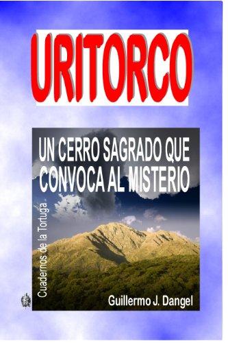 Uritorco, un cerro sagrado que convoca al misterio (Spanish Edition) by [Dangel