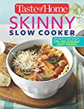 img - for Taste of Home Skinny Slow Cooker: Cook Smart, Eat Smart with 278 Healthy Slow-Cooker Recipes book / textbook / text book