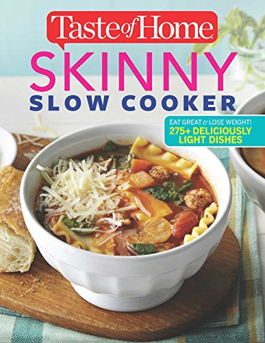 Taste of Home Skinny Slow Cooker: Cook Smart, Eat Smart with