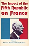 The Impact of the Fifth Republic on France, Williams Andrews, Stanley Hoffman, 0873954408