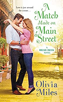 A Match Made on Main Street (The Briar Creek Series Book 2) by [Miles, Olivia]