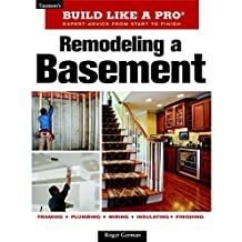 Remodeling a Basement: Expert Advice from Start to Finish