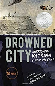Drowned City: Hurricane Katrina and New Orleans (Ala Notable Children's Books. Older Read